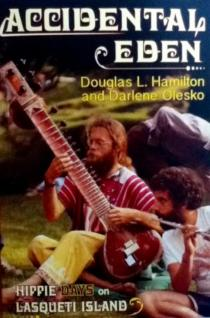Book: Accidental Eden: Hippie Days on Lasqueti Island
